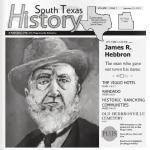 The Man Who Gave Our Town His Name – South Texas History Volume 1 Issue 2