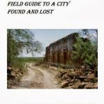 Guerrero Viejo Field Guide to a City Found and Lost