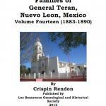 Families of General Teran, Nuevo Leon, Mexico In 16 Volumes by Crispin Rendon
