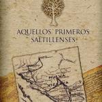 Aquellos Primeros Saltillenses, eBook by María Elena Santoscoy Flores