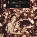 Images of America, Hidalgo County Texas