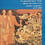 Alcaldes de Saltillo La autoridad local, desde Alberto del Canto a los actuales municipes 1577 – 1999