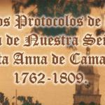 Los Protocolos de Camargo 1762-1809