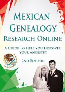 Mexican Genealogy Research Online 2nd Edition 220