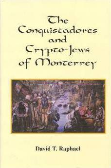 The Conquistadores and the Crypto Jews of Monterrey