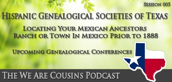 WAC 005 - Hispanic Genealogical Societies of Texas