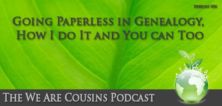 WAC 006 - Going Paperless in Genealogy, How I do It and You can Too