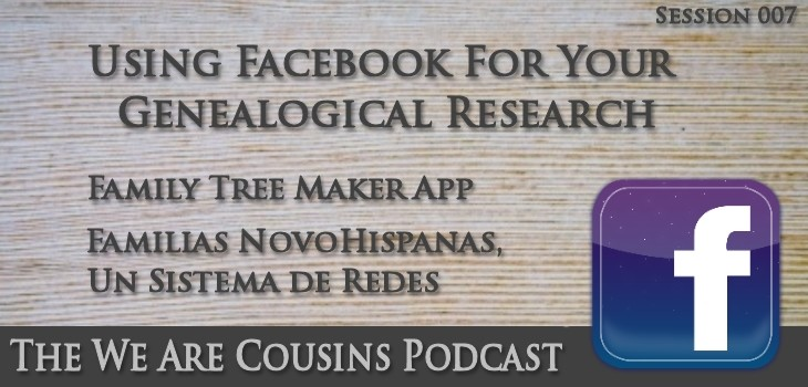 WAC-007 Using Facebook for Your Genealogical Research