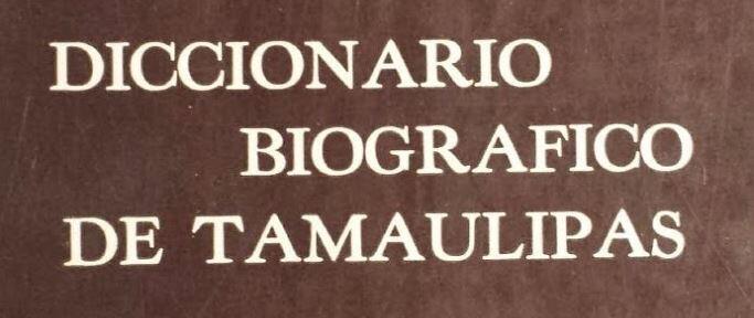 Diccionario Biografico de Tamaulipas