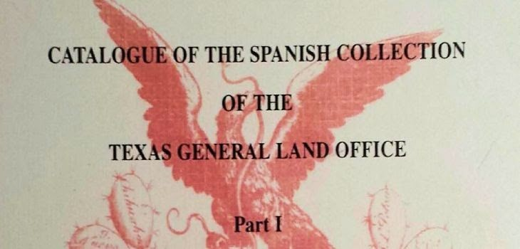 Catalogue of the Spanish Collection of the Texas General Land Office Part 1