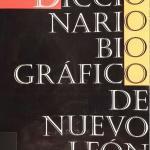 Diccionario Biografico de Nuevo Leon – Biography of Blas de la Garza