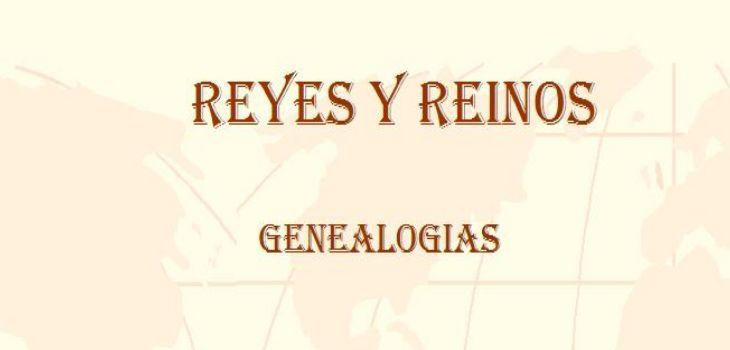 Reyes Y Reinos Genealogias