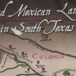 New Guide to Spanish and Mexican Land Grants In South Texas