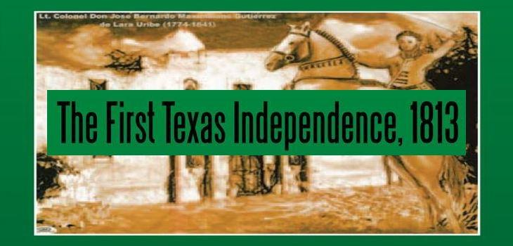 The First Texas Independence, 1813