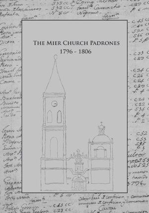 The Mier Church Padrones 1796 – 1806