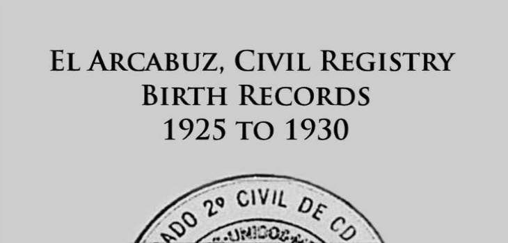 El Arcabuz, Civil Registry Birth Records 1925 to 1930