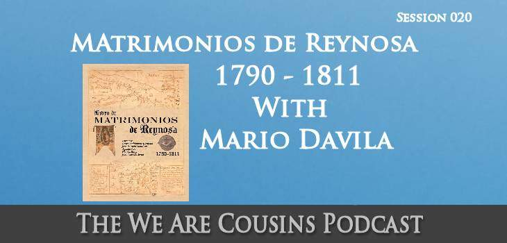 Reynosa Marriages 1790-1811 with Mario Davila
