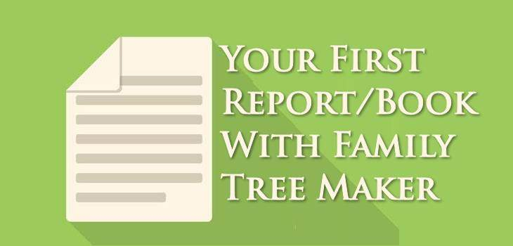 Your First Report/Book with Family Tree Maker