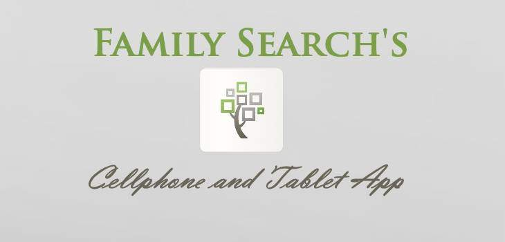 FamilySearch.org's Cellphone and Tablet App