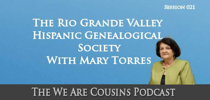 Rio Grande Valley Hispanic Genealogical Society with Mary Torres