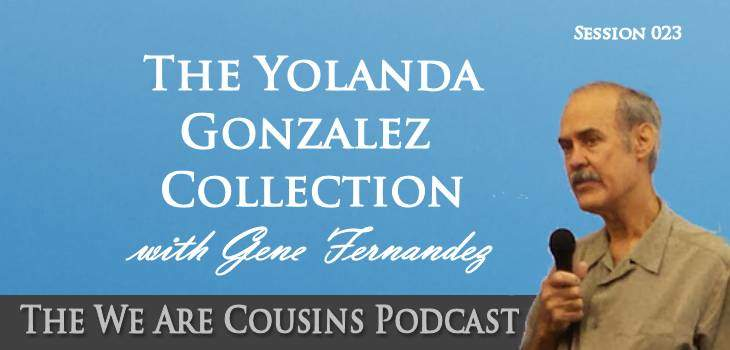 WAC-23: The Yolanda Gonzalez Collection with Gene Fernandez