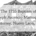 1735 Baptism of Joseph Ascencio Marroquin in Monterrey, Nuevo Leon, Mexico