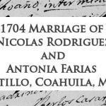 1704 Marriage of Nicolas Rodrigues and Antonia Farias in Saltillo, Coahuila, Mexico