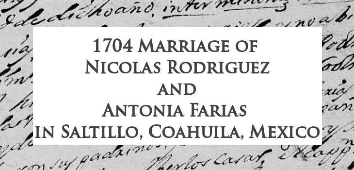 1704 Marriage of Nicolas Rodrigues and Antonia Farias in Saltillo, Coahuila, Mexico