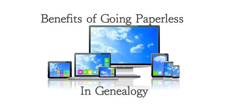 Benefits of Going Paperless In Genealogy