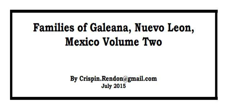 Families of, Galeana, Nuevo Leon, Mexico Volume Two – By Crispin Rendon