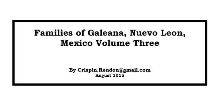 Families of Galeana, Nuevo Leon, Mexico Volume Three by Crispin Rendon