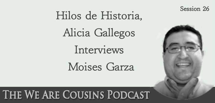 Hilos de Historia, Alicia Gallegos Interviews Moises Garza