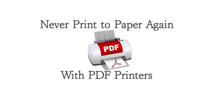 Never Print to Paper Again With PDF Printers