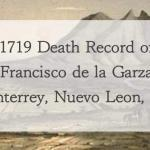 1719 Church Death Record of Francisco de la Garza in Monterrey, Nuevo Leon, Mexico