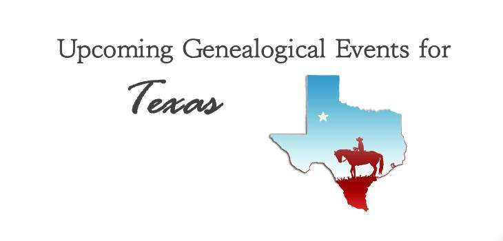 Upcoming Genealogical Events for Texas