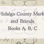 Hidalgo County Marks and Brands Books A, B, and C
