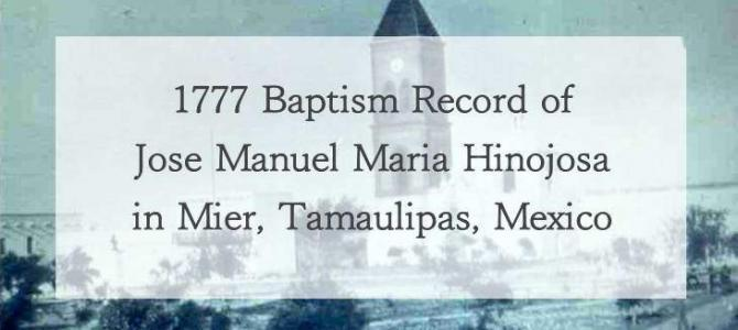 1777 Baptism of Jose Manuel Hinojosa in Mier, Tamaulipas, Mexico