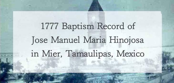 Jose Manuel Hinojosa Baptism FamilySearch Mier Tamaulipas Mexico 1777 pg 125