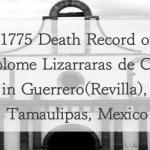 1775 Church Death Record of Bartolome de Lizarraras Y Cuellar in Revilla, Tamaulipas, Mexico