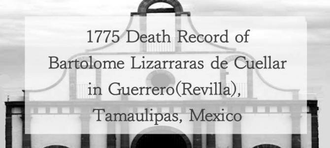 1775 Church Death Record of Bartolome de Lizarraras Y Cuellar in Revilla, Tamaulipas, Mexico