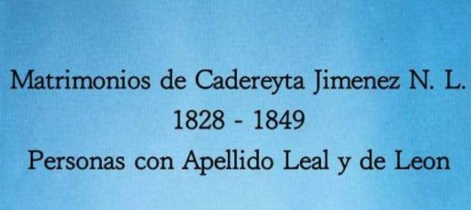 Matrimonios de Cadereyta 1828 -1849 Leal – De Leon