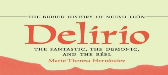 Delirio – The Fantastic, the Demonic, and the Réel: The Buried History of Nuevo León