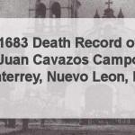 1683 Church Death Record of Juan Cavazos in Monterrey, Nuevo Leon, Mexico