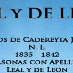 Bautizos de Cadereyta Jimenez N. L. 1835 – 1842 Personas con Apellido Leal y de Leon