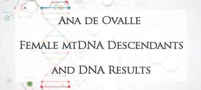 Ana de Ovalle Female mtDNA Descendants and DNA Results