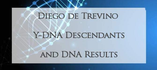 Diego de Trevino Y-DNA Report of Descendants and DNA Results