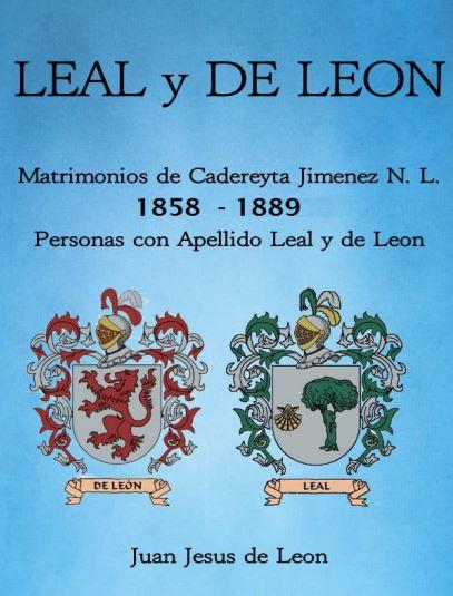 Leal de Leon Matrimonios de Cadereyta Jimenez Nuevo Leon 1858 - 1889