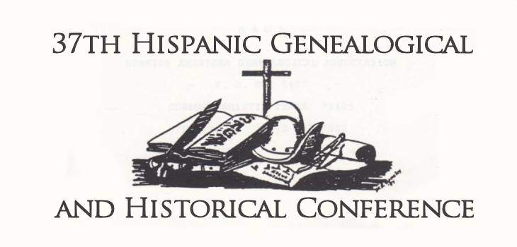 37th Hispanic Geenalogical and Historical Conference