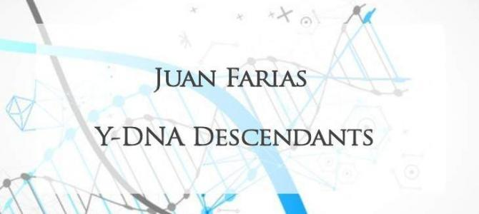 YDNA Descendants of Capitan Juan Farias