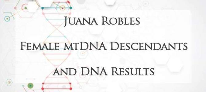 mtDNA Female Descendants of Juana Robles
